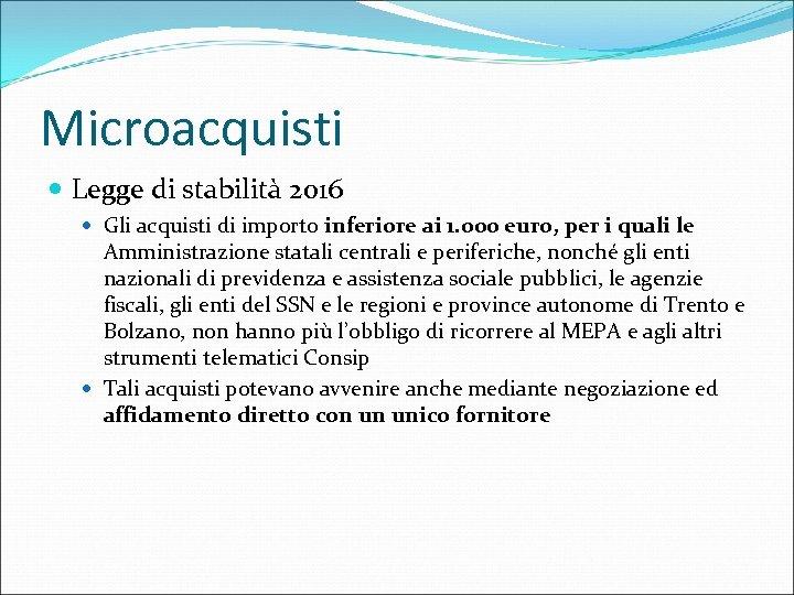 Microacquisti Legge di stabilità 2016 Gli acquisti di importo inferiore ai 1. 000 euro,