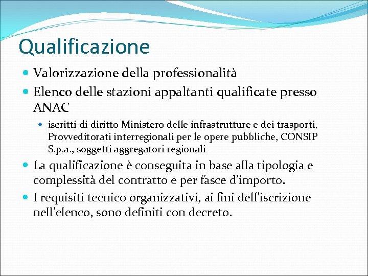 Qualificazione Valorizzazione della professionalità Elenco delle stazioni appaltanti qualificate presso ANAC iscritti di diritto