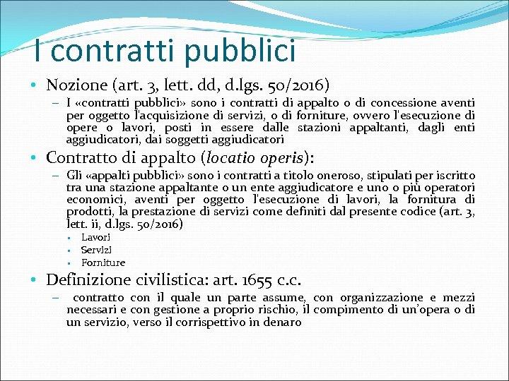 I contratti pubblici • Nozione (art. 3, lett. dd, d. lgs. 50/2016) – I