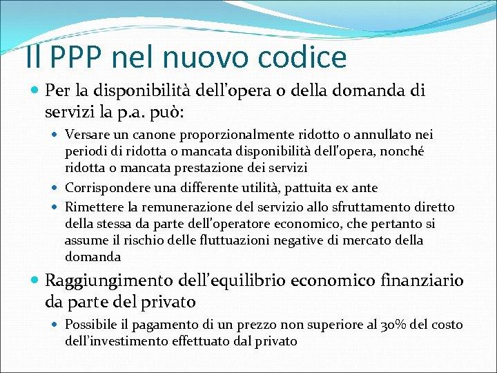 Il PPP nel nuovo codice Per la disponibilità dell'opera o della domanda di servizi