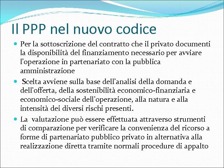 Il PPP nel nuovo codice Per la sottoscrizione del contratto che il privato documenti
