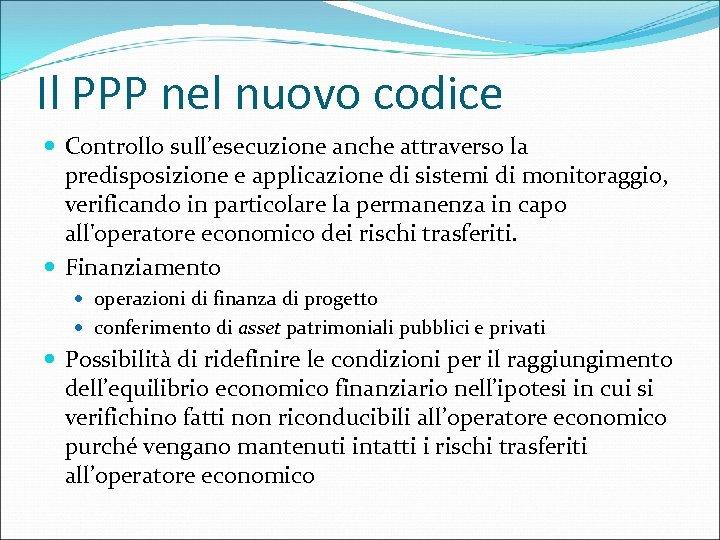 Il PPP nel nuovo codice Controllo sull'esecuzione anche attraverso la predisposizione e applicazione di