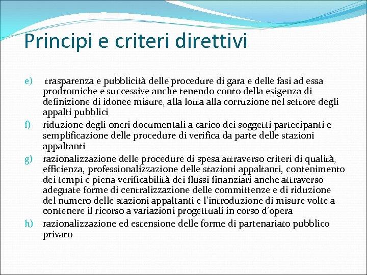 Principi e criteri direttivi trasparenza e pubblicità delle procedure di gara e delle fasi