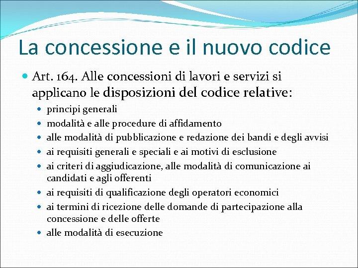 La concessione e il nuovo codice Art. 164. Alle concessioni di lavori e servizi