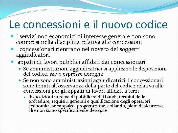 Le concessioni e il nuovo codice I servizi non economici di interesse generale non