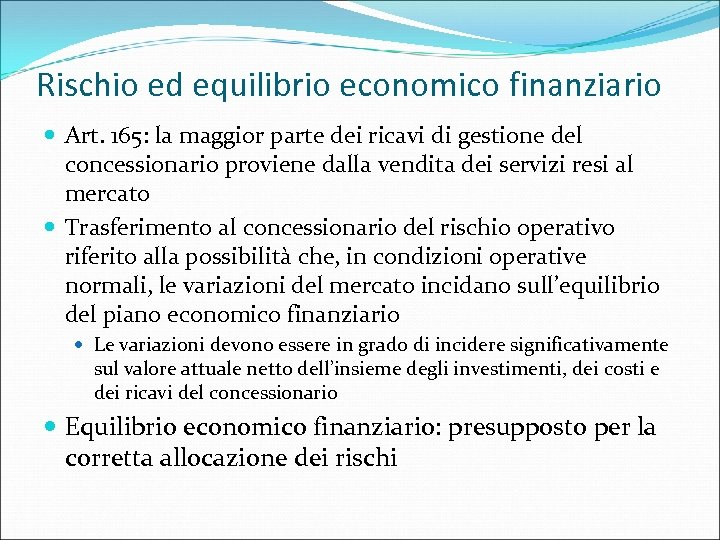 Rischio ed equilibrio economico finanziario Art. 165: la maggior parte dei ricavi di gestione
