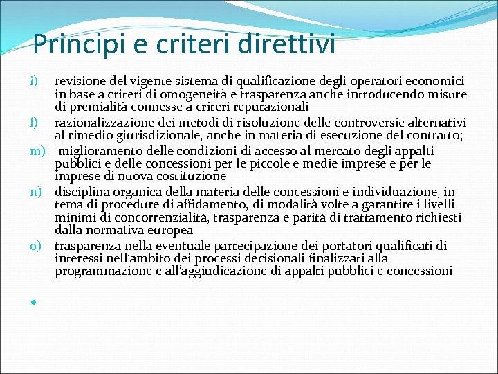 Principi e criteri direttivi revisione del vigente sistema di qualificazione degli operatori economici in