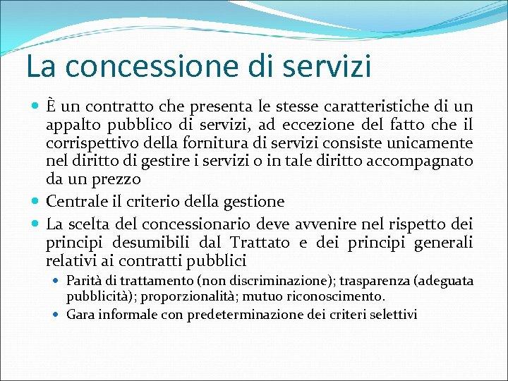 La concessione di servizi È un contratto che presenta le stesse caratteristiche di un