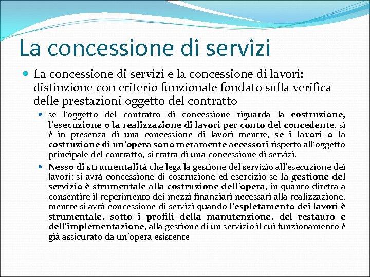 La concessione di servizi e la concessione di lavori: distinzione con criterio funzionale fondato
