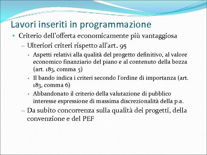 Lavori inseriti in programmazione • Criterio dell'offerta economicamente più vantaggiosa – Ulteriori criteri rispetto