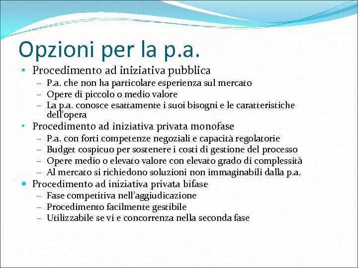 Opzioni per la p. a. • Procedimento ad iniziativa pubblica – P. a. che