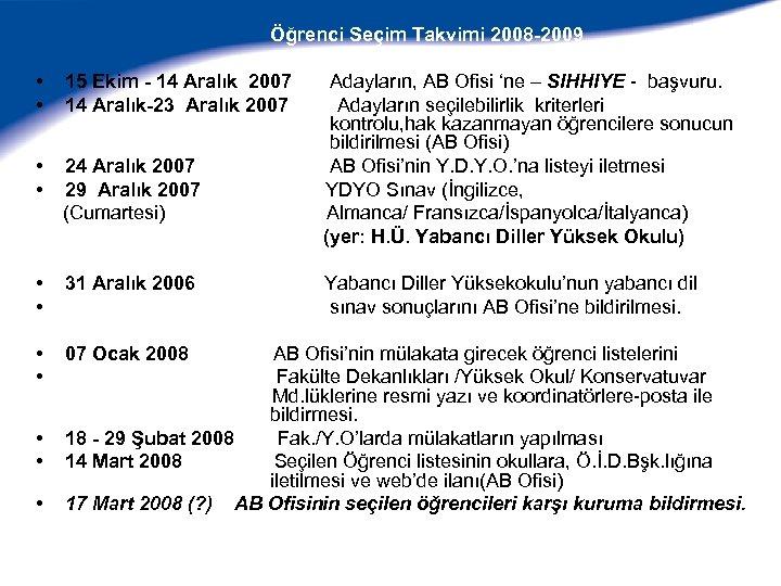 Öğrenci Seçim Takvimi 2008 -2009 • • 15 Ekim - 14 Aralık 2007 14