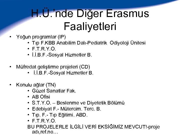 H. Ü. 'nde Diğer Erasmus Faaliyetleri • Yoğun programlar (IP) • Tıp F. KBB