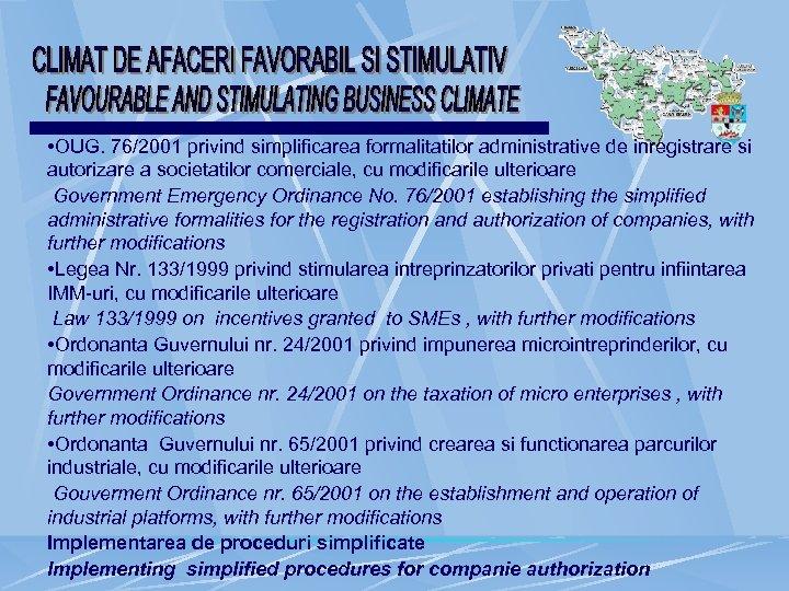 • OUG. 76/2001 privind simplificarea formalitatilor administrative de inregistrare si autorizare a societatilor