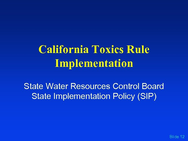 California Toxics Rule Implementation State Water Resources Control Board State Implementation Policy (SIP) Slide