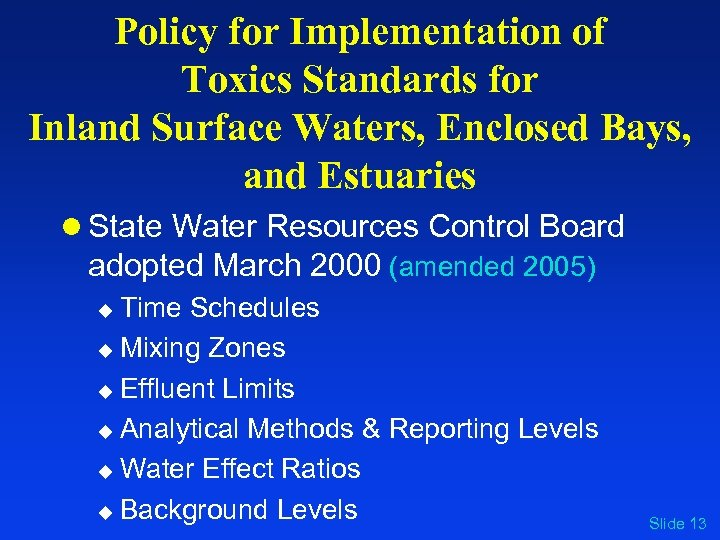 Policy for Implementation of Toxics Standards for Inland Surface Waters, Enclosed Bays, and Estuaries