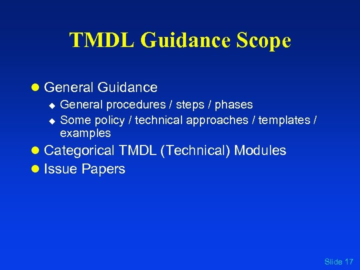 TMDL Guidance Scope l General Guidance u u General procedures / steps / phases