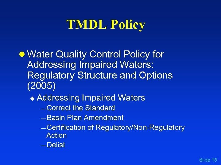 TMDL Policy l Water Quality Control Policy for Addressing Impaired Waters: Regulatory Structure and