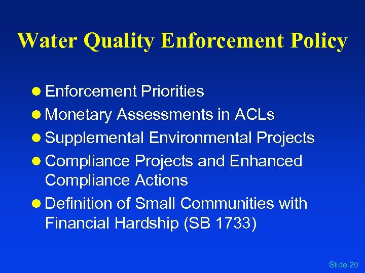 Water Quality Enforcement Policy l Enforcement Priorities l Monetary Assessments in ACLs l Supplemental