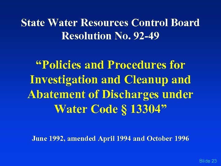 "State Water Resources Control Board Resolution No. 92 -49 ""Policies and Procedures for Investigation"