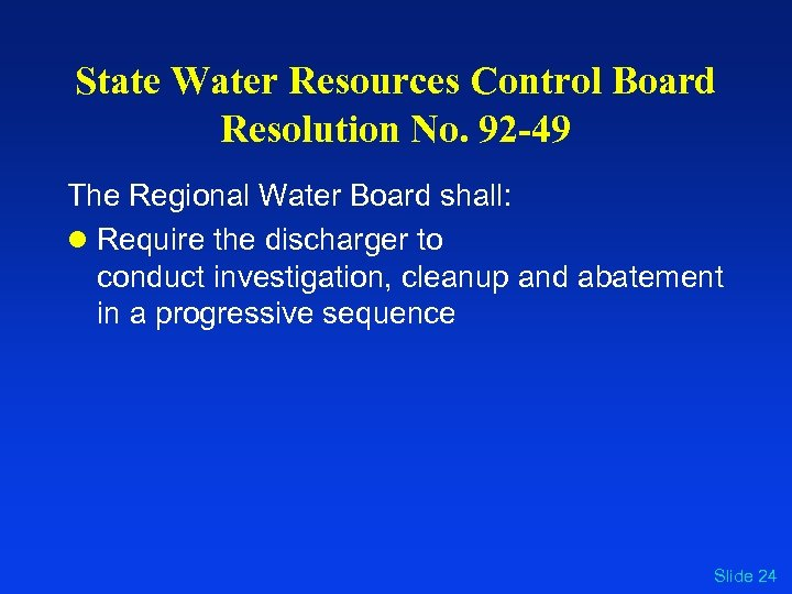 State Water Resources Control Board Resolution No. 92 -49 The Regional Water Board shall: