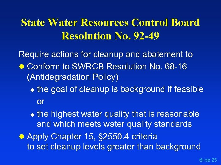 State Water Resources Control Board Resolution No. 92 -49 Require actions for cleanup and
