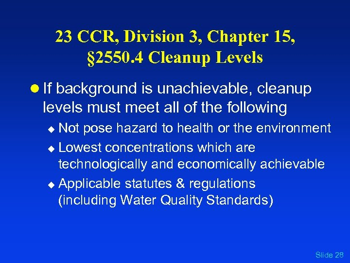 23 CCR, Division 3, Chapter 15, § 2550. 4 Cleanup Levels l If background