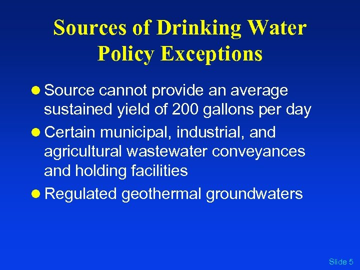 Sources of Drinking Water Policy Exceptions l Source cannot provide an average sustained yield