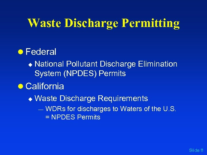 Waste Discharge Permitting l Federal u National Pollutant Discharge Elimination System (NPDES) Permits l