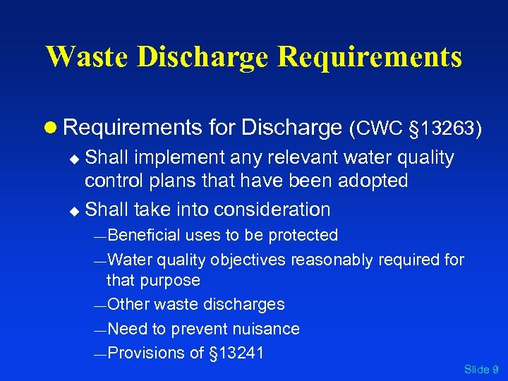 Waste Discharge Requirements l Requirements for Discharge (CWC § 13263) u Shall implement any
