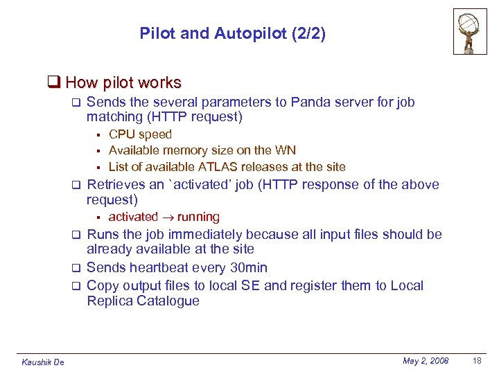 Pilot and Autopilot (2/2) q How pilot works q Sends the several parameters to