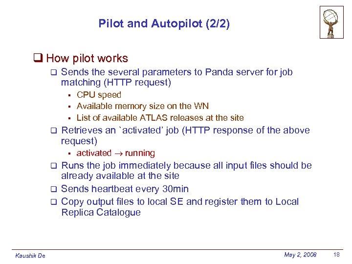 Pilot and Autopilot (2/2) q How pilot works q Sends the several parameters to
