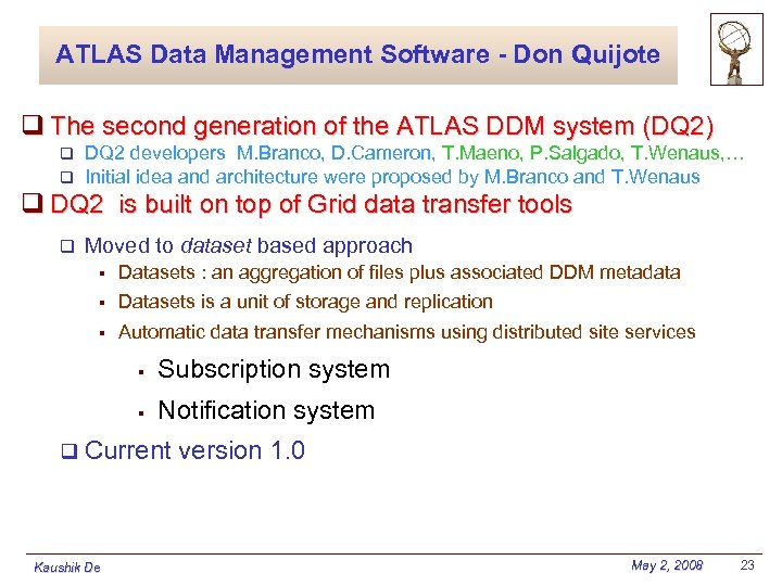 ATLAS Data Management Software - Don Quijote q The second generation of the ATLAS