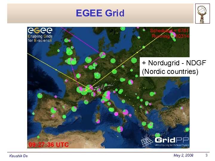 EGEE Grid + Nordugrid - NDGF (Nordic countries) Kaushik De May 2, 2008 3