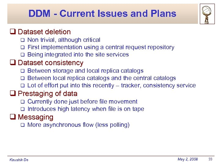 DDM - Current Issues and Plans q Dataset deletion q q q Non trivial,