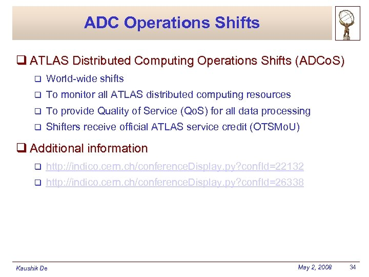 ADC Operations Shifts q ATLAS Distributed Computing Operations Shifts (ADCo. S) q World-wide shifts
