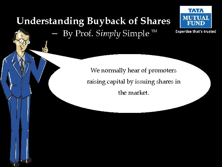 Understanding Buyback of Shares – By Prof. Simply Simple TM We normally hear of