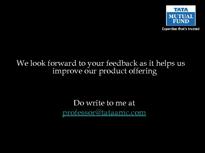 We look forward to your feedback as it helps us improve our product offering