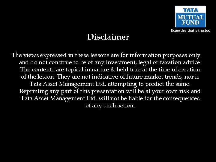 Disclaimer The views expressed in these lessons are for information purposes only and do