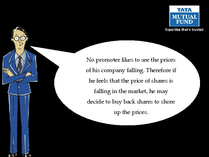 No promoter likes to see the prices of his company falling. Therefore if he