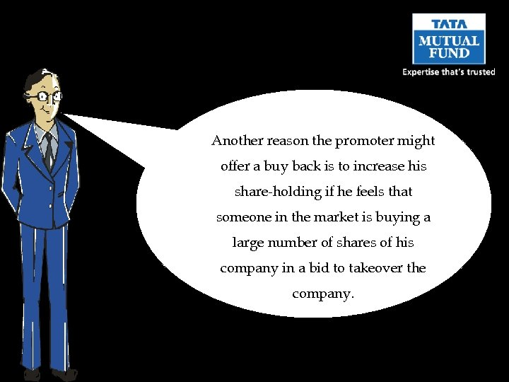 Another reason the promoter might offer a buy back is to increase his share-holding