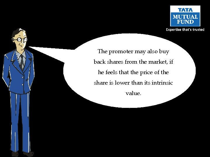 The promoter may also buy back shares from the market, if he feels that