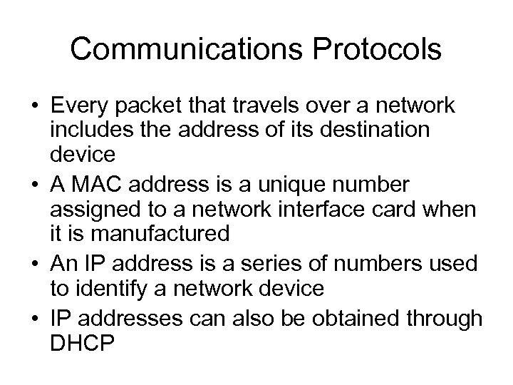 Communications Protocols • Every packet that travels over a network includes the address of