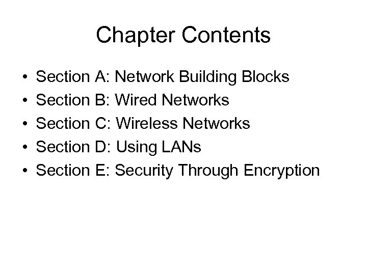 Chapter Contents • • • Section A: Network Building Blocks Section B: Wired Networks