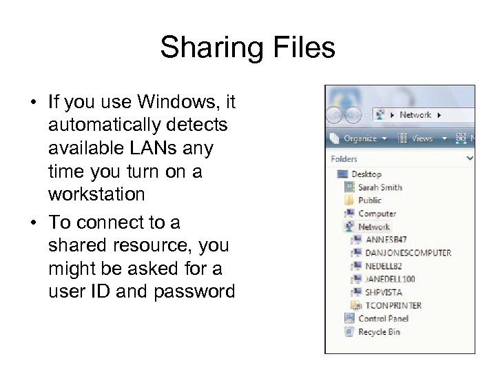 Sharing Files • If you use Windows, it automatically detects available LANs any time