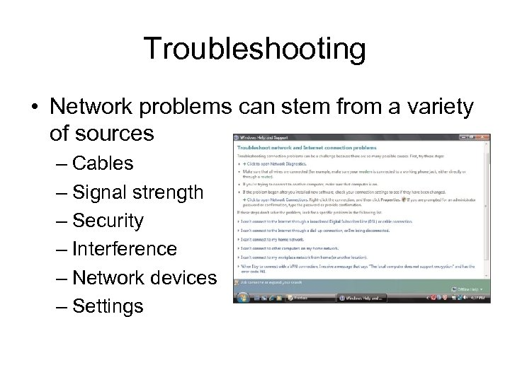 Troubleshooting • Network problems can stem from a variety of sources – Cables –