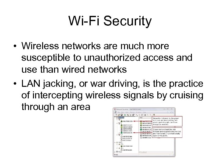 Wi-Fi Security • Wireless networks are much more susceptible to unauthorized access and use