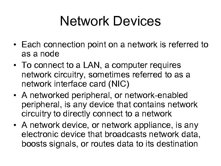 Network Devices • Each connection point on a network is referred to as a
