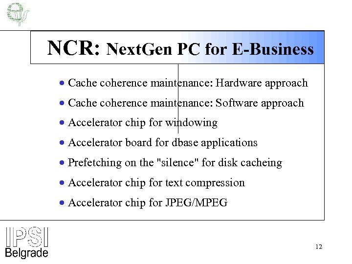 NCR: Next. Gen PC for E-Business · Cache coherence maintenance: Hardware approach · Cache