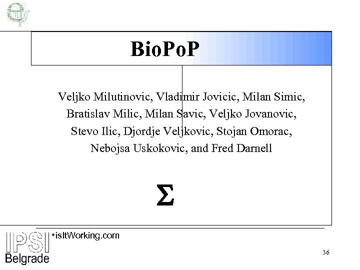 Bio. P Veljko Milutinovic, Vladimir Jovicic, Milan Simic, Bratislav Milic, Milan Savic, Veljko Jovanovic,